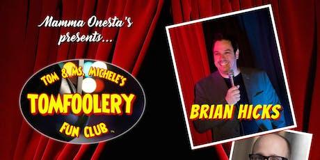 The Tomfoolery Fun Club; Back @ The Roxy! tickets