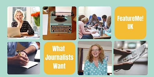 What Journalists Want - How You Can Raise Your Profile In The Press