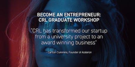 Become an Entrepreneur: CRL Graduate Workshop tickets