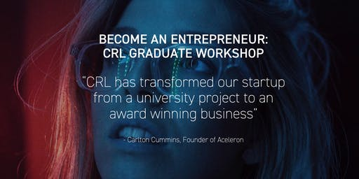 Become an Entrepreneur: CRL Graduate Workshop