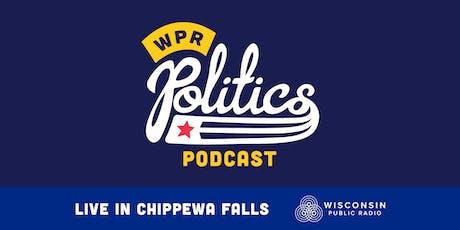 Politics Podcast Live - Chippewa Falls tickets