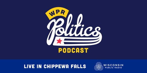 Politics Podcast Live - Chippewa Falls