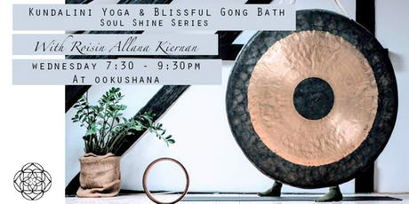 Week Four: Kundalini Yoga & Blissful Gong Bath: Soul Shine Series tickets