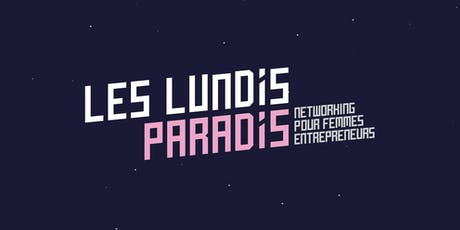 Lundis Paradis #28 : networking pour Femmes Entrepreneures billets