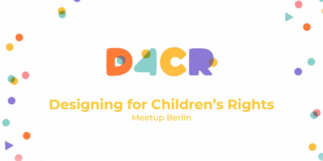 Designing for Children's Rights Meetup #2 Tickets