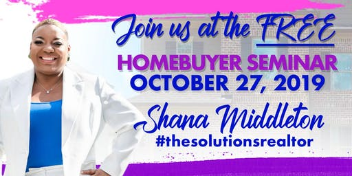 FREE HOME BUYER SEMINAR-SOLUTIONS SUNDAY WITH SHANA- Oct 27th