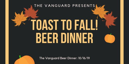 Toast to Fall! Beer Dinner at The Vanguard
