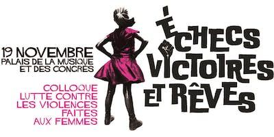 """Colloque """"Lutte contre les violences faites aux femmes : échecs, victoires et rêves"""""""