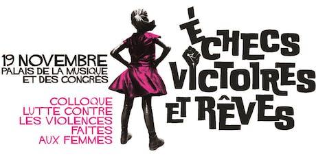 """Colloque """"Lutte contre les violences faites aux femmes : échecs, victoires et rêves"""" billets"""