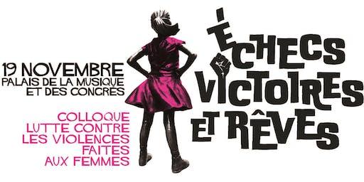 """Colloque 19 nov """"Lutte contre les violences faites aux femmes : échecs, victoires et rêves"""""""