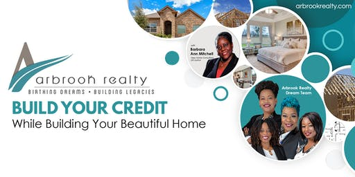Build Your Credit  While Building Your Beautiful Home