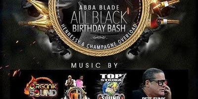 Abba Blade's Annual All Black Birthday Bash