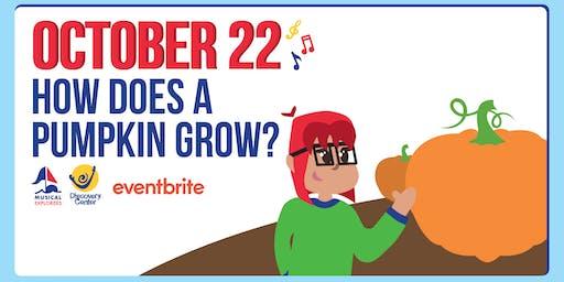 Musical Explorers: How Does a Pumpkin Grow?