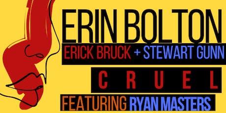 CRUEL - Erin Bolton CD Release  tickets