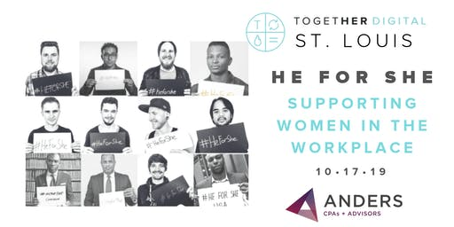 Together Digital St. Louis   October OPEN Meetup: HE FOR SHE