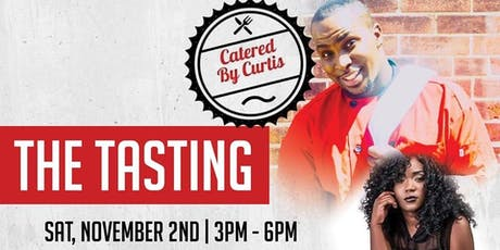 """Catered By Curtis """"The Tasting"""" tickets"""