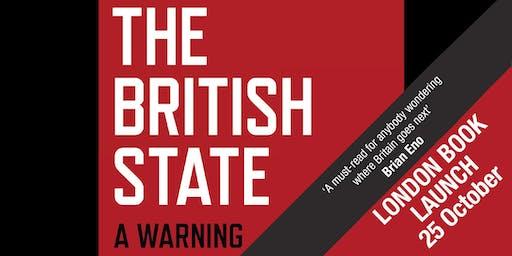 The British State: A Warning - Chris Nineham and Francesca Martinez