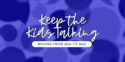 Keep the Kids Talking: 3-part series