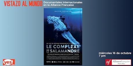 Vistazo al Mundo: LE COMPLEXE DE LA SALAMANDRE - Documental gratis tickets