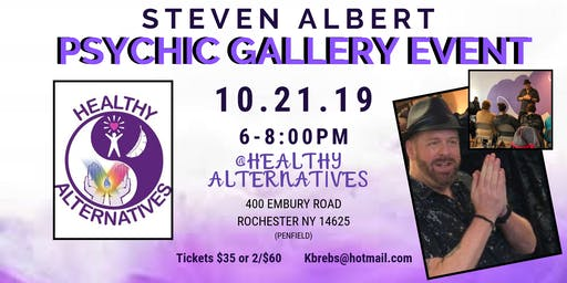 Steven Albert: Psychic Gallery Event - Healthy Alternatives 10/21