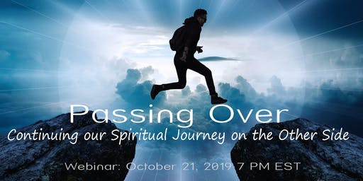 Passing Over & Continuing our Spiritual Journey in the Afterlife