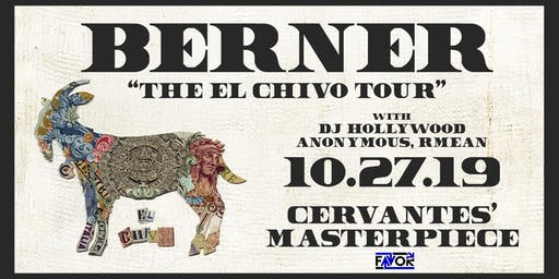 Berner - El Chivo Tour w/ DJ Hollywood, Anonymous, Rmean