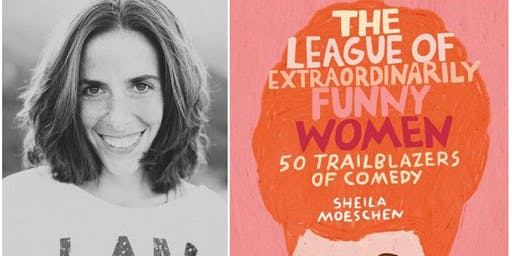 Sheila Moeschen: The League of Extraordinarily Funny Women