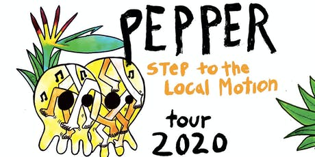 Pepper - Step to the Local Motion Tour 2020 tickets
