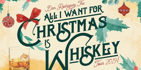 Dan Rodriguez - The All I Want for Christmas Is Whiskey Tour tickets