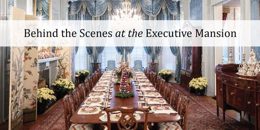 Behind the Scenes at the Executive Mansion