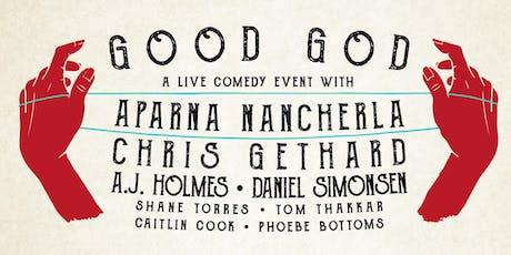 Good God w/ Aparna Nancherla, Chris Gethard, A.J. Holmes, Daniel Simonsen tickets