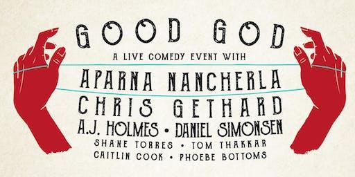 Good God w/ Aparna Nancherla, Chris Gethard, A.J. Holmes, Daniel Simonsen