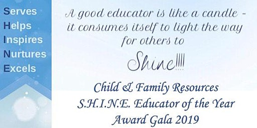 Child & Family Resources S.H.I.N.E. Educator of the Year Award Gala 2019