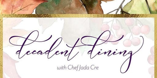 Decadent Dining with Chef Jada Cre: A Tribute to Fall
