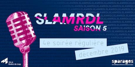 Slam RDL - 4e soirée régulière billets