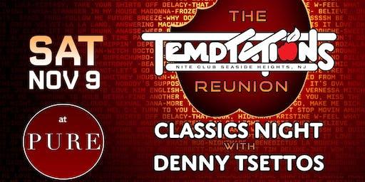 TEMPTATIONS REUNION CLASSICS NIGHT WITH DENNY TSETTOS