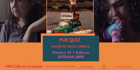 Pub Quiz V.3 Cine club Casa la Soledad entradas