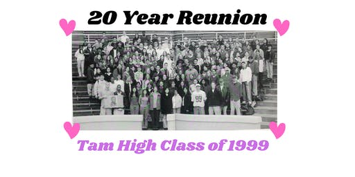 Tam High Class of 1999 Reunion - 20 Years!