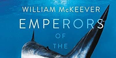 "Author Talk & Signing, William McKeever, ""Emperors of the Deep"""