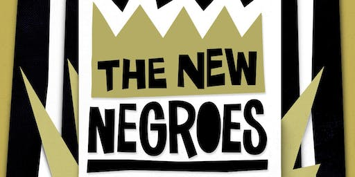 Early Show: The New Negroes Live
