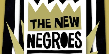 Late Show: The New Negroes Live tickets