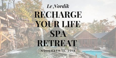 Recharge Your Life Spa Retreat at Le Nordik tickets