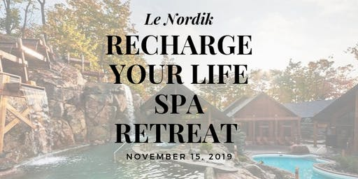 Recharge Your Life Spa Retreat at Le Nordik