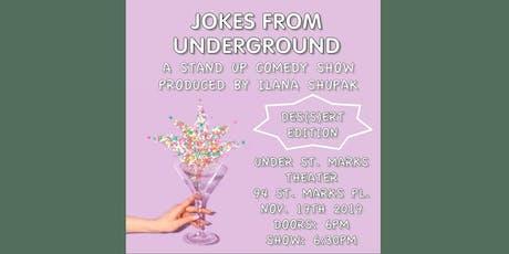 Jokes From Underground: Des(s)ert Edition tickets