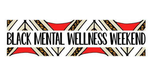 2019 Black Mental Wellness Weekend