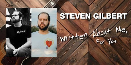 Steven Gilbert's Written About Me, for You Tour tickets