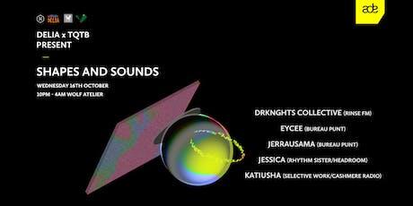 Delia x TQTB present: Shapes and Sounds tickets