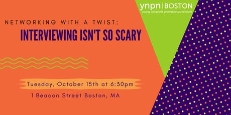Networking with a Twist: Interviewing Isn't So Scary!  tickets
