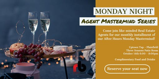 Monday Night Agent After Hour Networking Event- Premiere Agent Mastermind