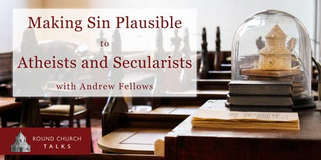 Making Sin Plausible to Atheists and Secularists tickets